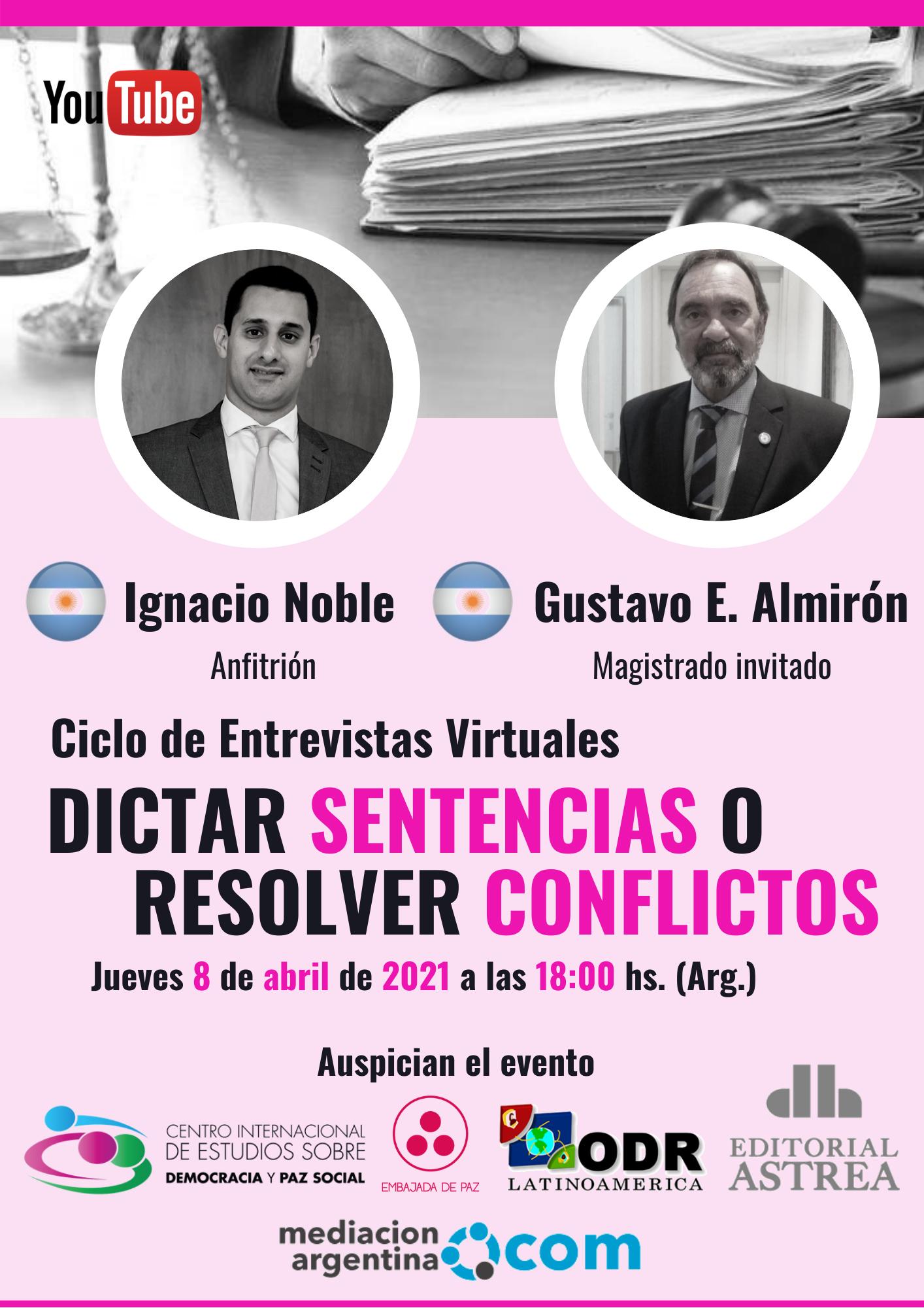 ¿Dictar sentencias o resolver conflictos? con Gustavo Enrique Almirón